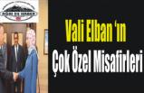 Elban'ın Çok Özel Misafirleri
