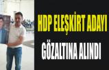 HDPli Anar Gözaltına Alındı