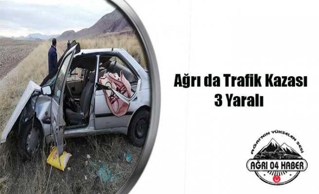 Ağrı da Trafik Kazası 3 Yaralı