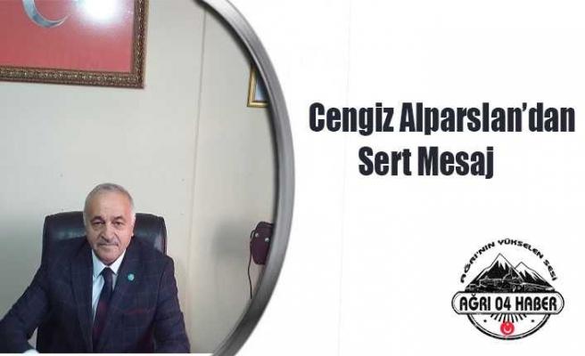 Cengiz Alparslan'dan Sert Mesaj