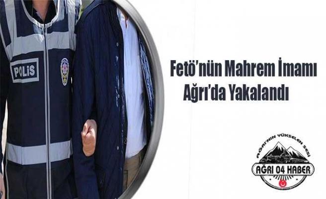 Fetö'nün Mahrem İmamı Ağrı'da Yakalandı