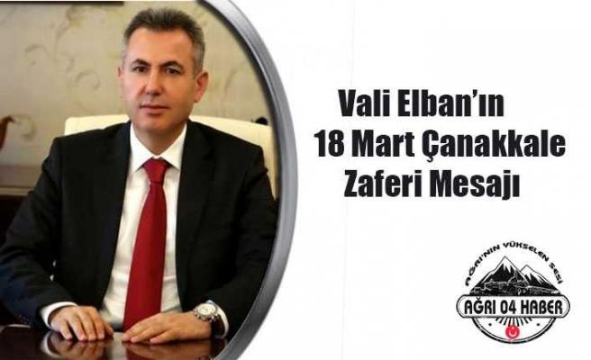 Vali Elban'ın 18 Mart Çanakkale Zaferi Mesajı