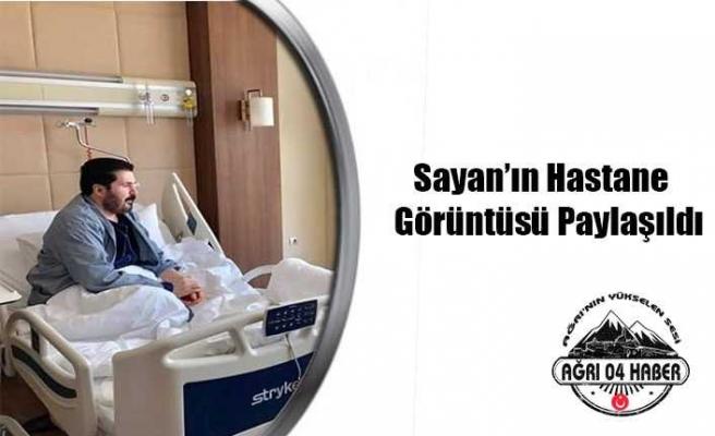 Sayan'ın Hastane Odasından Fotoğraf Paylaşıldı