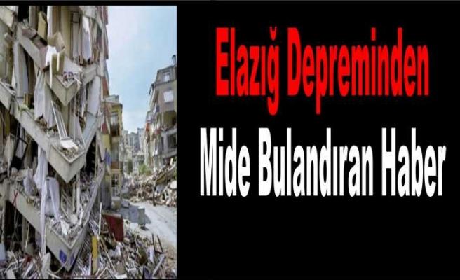 Elazığ Depreminden Utandıran Haber