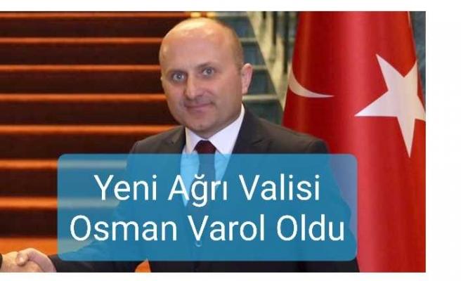 Ağrı Valisi Osman Varol Kimdir