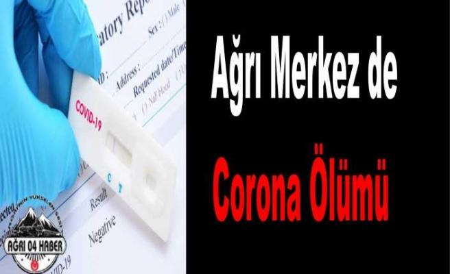 Ağrı da Corona Virüs Vefat Haberi