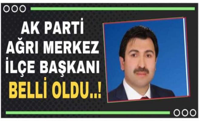 Ağrı Ak Parti Merkez İlçe Başkanını Atadı