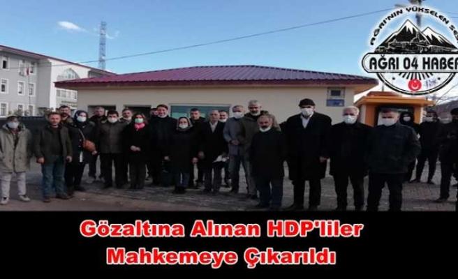 Ağrı'da Gözaltına Alınan HDP'liler Mahkemeye Çıkarıldı
