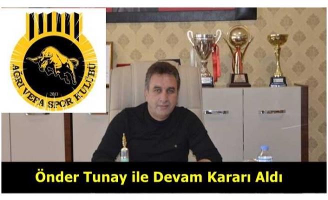 Ağrı Vefa Önder Tunayla Devam Kararı Aldı