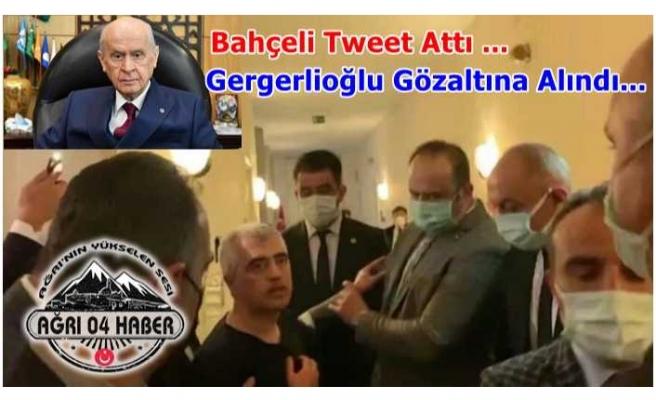 Bahçeli'nin Tweet'i Sonrası Gergerlioğlu'na Gözaltı Operasyonu