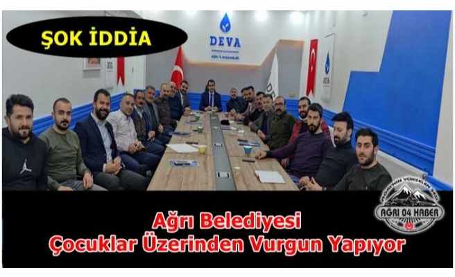 DEVA Partisinden  Ağrı Belediyesine ''Vurgun'' Suçlaması