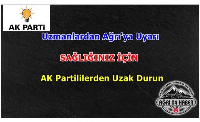 Uzmanlar Uyardı '' Sağlığınız için AKP'lilerden Uzak Durun