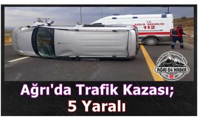 Ağrı'da Trafik Kazası; 5 Yaralı