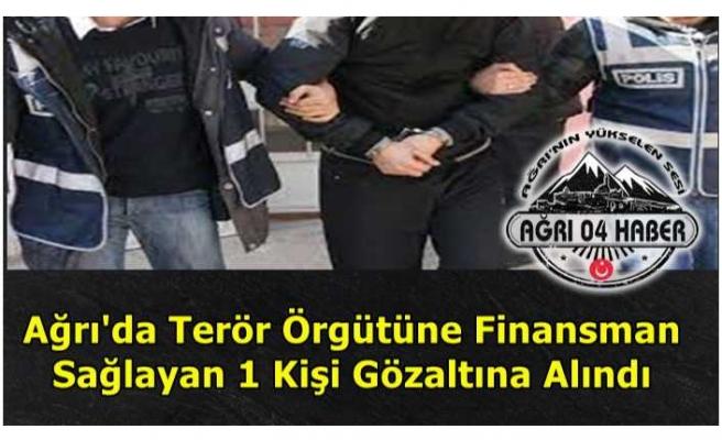 Ağrı'da Terörü Finanse Etmekten 1 Kişi Gözaltına Alındı