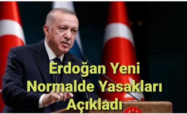 Erdoğan Yeni Normali Açıkladı İşte Yasaklar