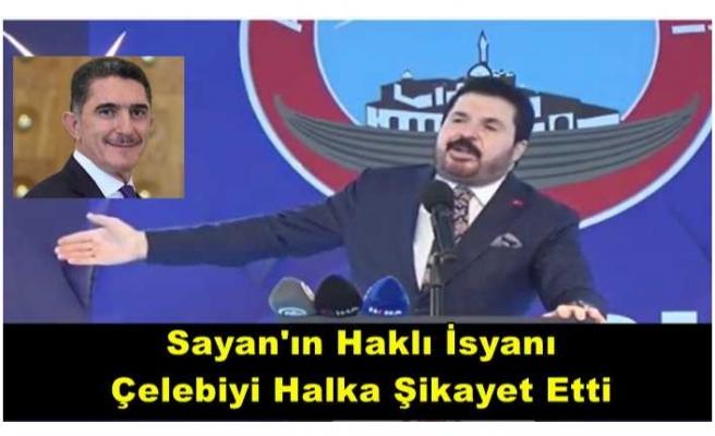 AKP de Kazan Kaynıyor ''Sayan,Çelebi'yi Halka Şikayet Etti''