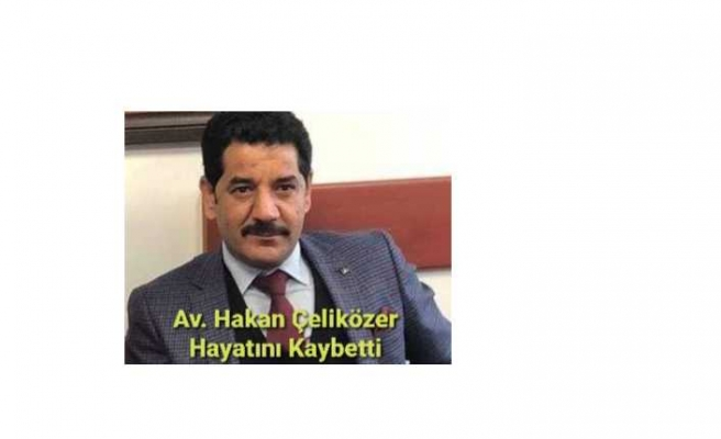 Avukat Hakan Çeliközer Vefat Etti