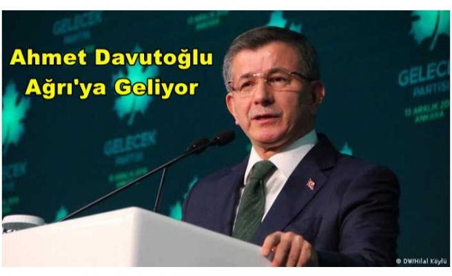 Ahmet Davutoğlu Ağrı'ya Geliyor