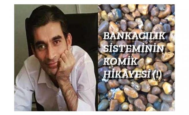 BANKACILIK SİSTEMİNİN KOMİK  HİKÂYESİ(!)