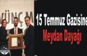 Savcı Sayan'ın Korumaları 15 Temmuz Gazisini...