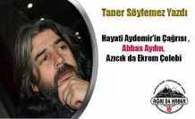 Hayati Aydemir'in Çağrısı , Abbas Aydın,Azıcık da Ekrem Çelebi