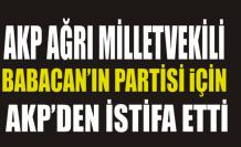 Ağrı Milletvekili AKP'den İstifa Etti