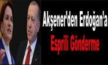 Akşener'den, Erdoğan'a ''Gücenirim''