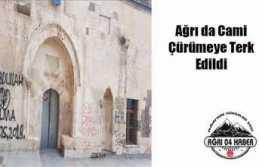 Ağrı da Tarihi Camii Kaderine Terk Edildi