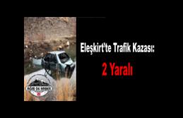 Eleşkirt'te Tır ile otomobil Çarpıştı :...