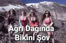 Ukraynalı Dağcılar Ağrı Dağında Bikini Şov Yaptılar