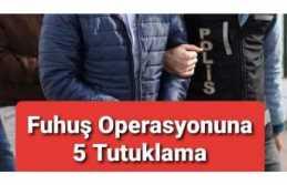 Ağrı'da 5 Kişi Fuhuş Suçlaması ile Tutuklandı