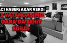 Gara'da 13 Türk Şehit Edildi