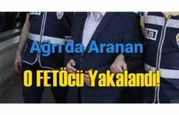 Ağrı'da Aranan Firari FETÖ Zanlısı Yakalandı