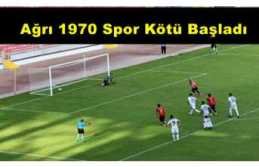 Ağrı 1970 Spor kötü başladı