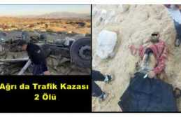 Ağrı da yaşanan Kazada 2 kişi hayatını kaybetti