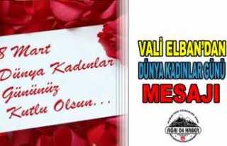 Vali Elban'ın 8 Mart Dünya Kadınlar Günü Mesajı