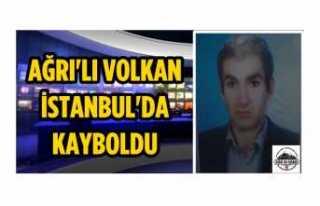 Ağrılı Volkan İstanbul da Kayboldu