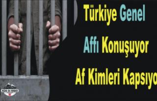 Türkiye Genel Affa Kilitlendi