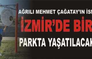 Ağrılı Çağatay'ın İsmi İzmir de Yaşatılacak