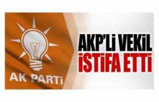 AKP Milletvekili İstifa Etti