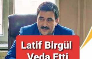 Latif Birgül Teşekkürle Veda Etti