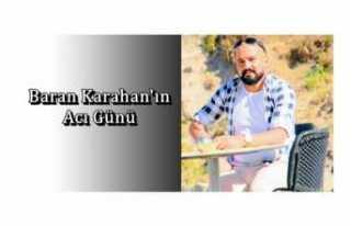 Baran Karahan'ın Acı Günü