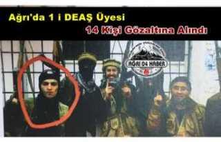 Ağrı'da 1'i DEAŞ Üyesi 14 Kişi Gözaltına...