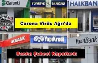 Ağrı da Bir Banka Şubesi Karantinaya Alındı