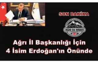 Ak Parti Ağrı İl Başkanlığı İçin Erdoğan'ın...