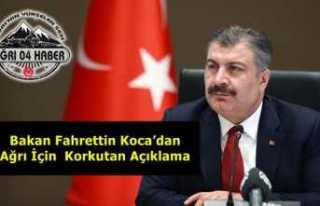 Bakan Fahrettin Koca'dan Ağrı İçin Korkutan...