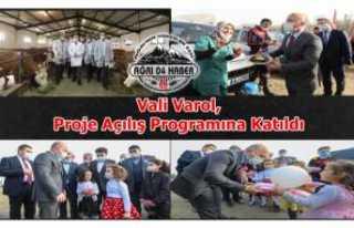 Vali Varol, Proje Açılış Programına Katıldı