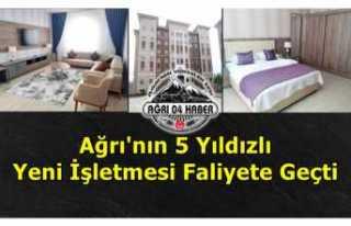 Ağrı'da 5 Yıldızlı Otel Hizmet Vermeye Başladı