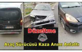 Araç Sürücüsü Kaza Anını Anlattı