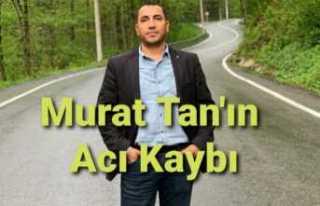 Murat Tan' ın Acı Günü